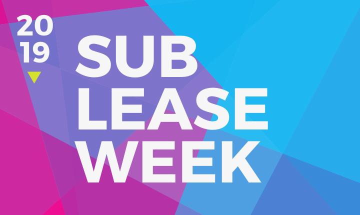 Sublease Week 2019