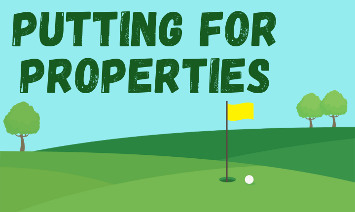 Putting for Properties graphic